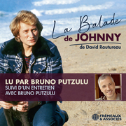 La Balade de Johnny. Suivi d'un entretien avec Bruno Putzulu
