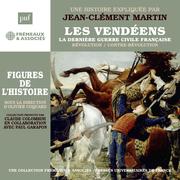 Les Vendéens. La dernière guerre civile française