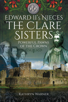 Edward II's Nieces, The Clare Sisters