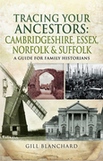 Tracing Your Ancestors: Cambridgeshire, Essex, Norfolk & Suffolk