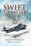 Swift to Battle: No 72 Fighter Squadron RAF in Action, 1947 to 1961