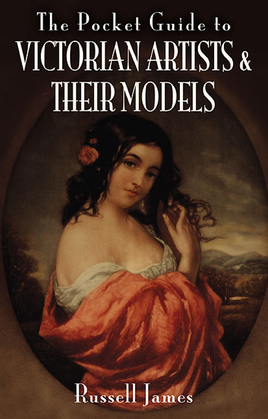 The Pocket Guide to Victorian Artists & Their Models