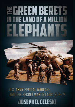 The Green Berets in the Land of a Million Elephants