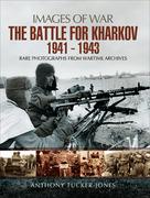The Battle for Kharkov, 1941–1943