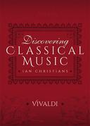 Discovering Classical Music: Vivaldi