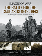 The Battle for the Caucasus, 1942–1943