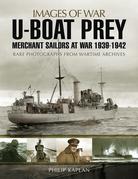 U-boat Prey: Merchant Sailors at War, 1939–1942