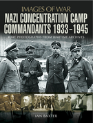 Nazi Concentration Camp Commandants, 1933–1945