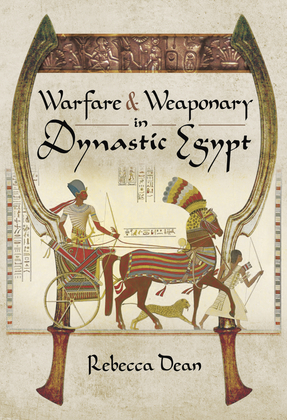 Warfare & Weaponry in Dynastic Egypt