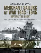 Merchant Sailors at War, 1943–1945