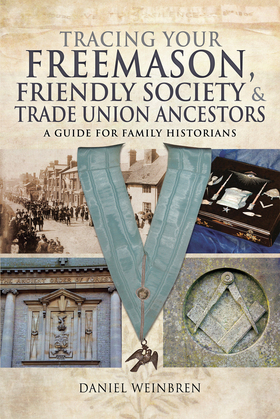 Tracing Your Freemason, Friendly Society & Trade Union Ancestors