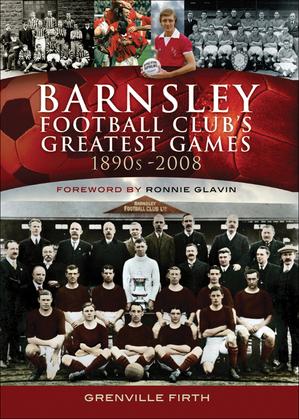 Barnsley Football Club's Greatest Games, 1890s–2008