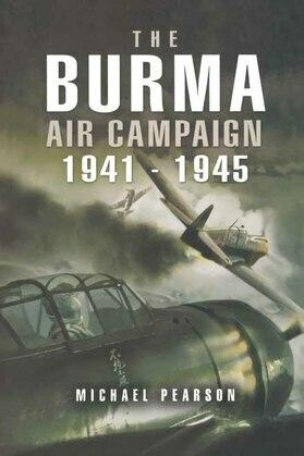 The Burma Air Campaign, 1941–1945