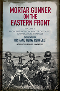 Mortar Gunner on the Eastern Front Volume I