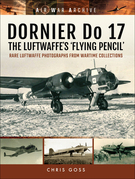 DORNIER Do 17–The Luftwaffe's 'Flying Pencil'
