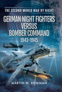German Night Fighters Versus Bomber Command, 1943–1945