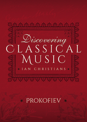 Discovering Classical Music: Prokofiev