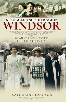 Struggle and Suffrage in Windsor