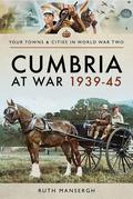 Cumbria at War, 1939–45