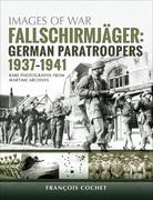 Fallschirmjäger: German Paratroopers, 1937–1941