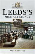 Leeds's Military Legacy