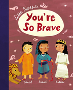 Little Faithfuls: You're So Brave