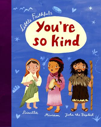 Little Faithfuls: You're So Kind