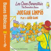 Los Osos Berenstain juegan limpio / Play a Good Game