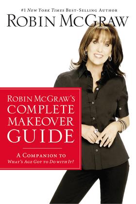Robin McGraw's Complete Makeover Guide
