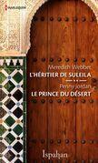 L'héritier de Suleila - Le prince du désert