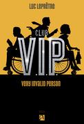 Club V.I.P. Very Invalid Person