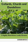 Collards, Chards and Dandelions