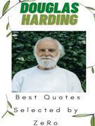 Douglas Harding - Best Quotes Selected by ZeRo