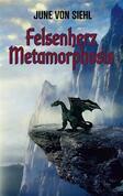 Felsenherz Metamorphosis