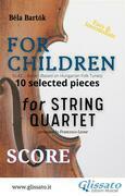 """For Children"" by Bartók for String Quartet (score)"
