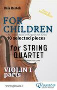 """Violin I part of """"For Children"""" by Bartók - string quartet"""