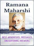 Ramana Maharshi - Best aphorisms, messages, enlightening answers