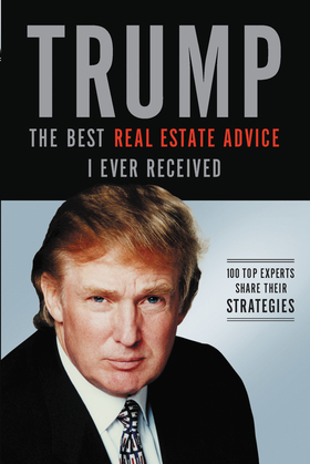 Trump: The Best Real Estate Advice I Ever Received