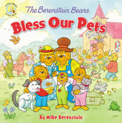 The Berenstain Bears Bless Our Pets