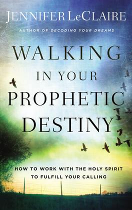 Walking in Your Prophetic Destiny