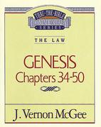 Thru the Bible Vol. 03: The Law (Genesis 34-50)