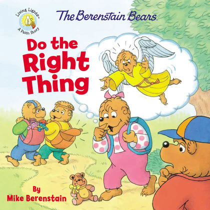 The Berenstain Bears Do the Right Thing