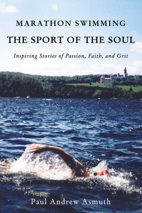 Marathon Swimming The Sport of the Soul