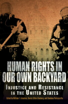 Human Rights in Our Own Backyard: Injustice and Resistance in the United States