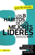 Los 8 hábitos de los mejores líderes- Guia de estudio