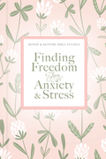 Finding Freedom from Anxiety and Stress