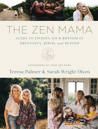 The Zen Mama Guide to Finding Your Rhythm in Pregnancy, Birth, and Beyond the
