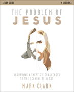 The Problem of Jesus Study Guide