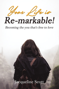 Your Life is Re-markable!