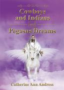 Cowboys and Indians and Pegasus Dreams
